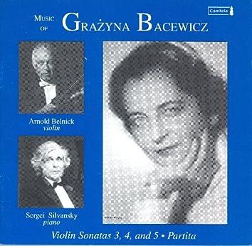 Bacewicz, G.: Violin Sonatas Nos. 3-5 / Partita