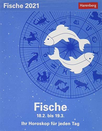 Fische Sternzeichenkalender 2021 - Tagesabreißkalender mit ausführlichem Tageshoroskop und Zitaten - Tischkalender zum Aufstellen oder Aufhängen - ... für jeden Tag 18. Februar bis 19. März