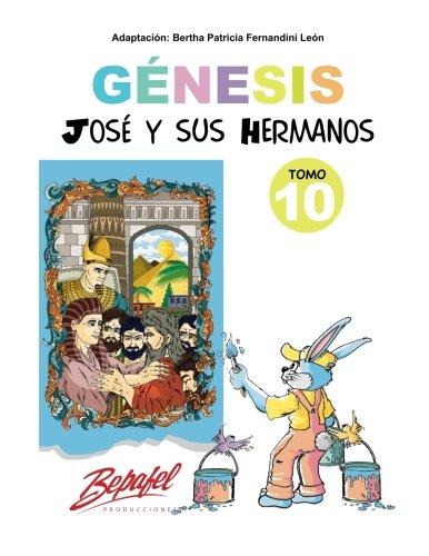Génesis-José y sus hermanos-Tomo 10: Cuentos Ilustrados: Volume 10 (Génesis para niños)