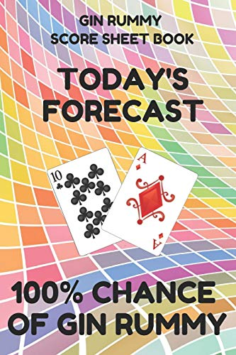 Gin Rummy Score Sheet Book: Scorebook of 100 Score Sheet Pages For Gin Rummy Card Games, 6 By 9 Inches, Funny Forecast Colorful Cover