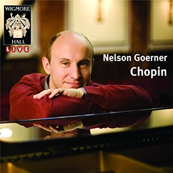 Wigmore Hall Live - Nelson Goerner - Chopin