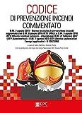 codice di prevenzione incendi commentato. d.m. 3 agosto 2015. norme tecniche di prevenzione incendi con esempi applicativi