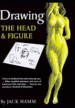 Drawing the Head and Figure  A How-To Handbook That Makes Drawing Easy
