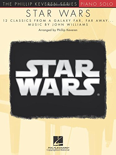 Star Wars: 12 Classics from a Galaxy Far, Far Away (The Phillip Keveren Series)