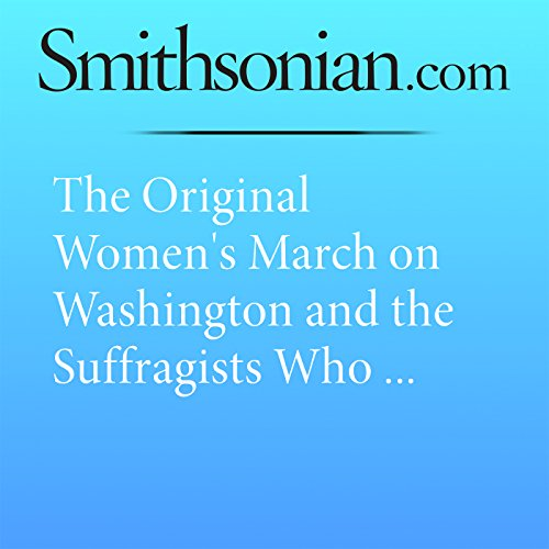 The Original Women's March on Washington and the Suffragists Who Paved the Way audiobook cover art