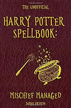 The Unofficial Harry Potter Spellbook  Mischief Managed