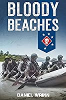 Bloody Beaches (Ww2 Pacific Military History)