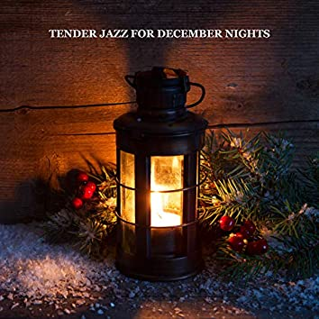 Tender Jazz for December Nights