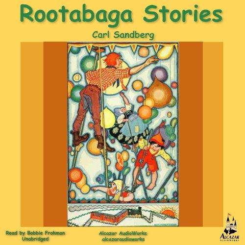 Rootabaga Stories                   Autor:                                                                                                                                 Carl Sandberg                               Sprecher:                                                                                                                                 Bobbie Frohman                      Spieldauer: 3 Std. und 14 Min.     Noch nicht bewertet     Gesamt 0,0