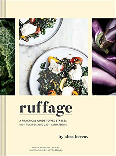 [By Abra Berens] Ruffage: A Practical Guide to Vegetables [2019] [Hardcover] New Launch Best selling book in |Raw Cooking|