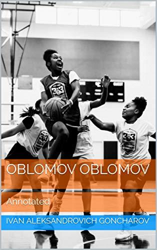 Oblomov Oblomov: Annotated (English Edition)