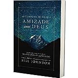 Livro: Um Convite Diário A Amizade Com Deus   Bill Johnson