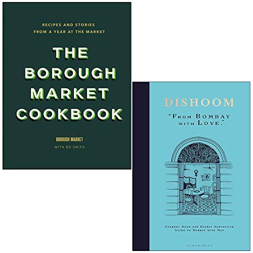 The Borough Market Cookbook By Ed Smith & Dishoom From Bombay with Love By Shamil Thakrar, Kavi...