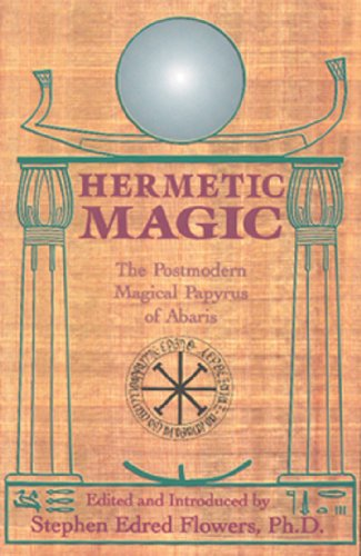 Hermetic Magic: The Postmodern Magical Papyrus of Abaris (English Edition) PDF Books