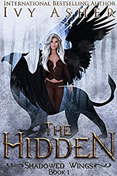 The Hidden: Sentinel World Series 2 (Shadowed Wings Book 1) by [Ivy Asher]