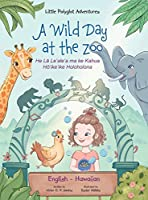 A Wild Day at the Zoo - Bilingual Hawaiian and English Edition: Children's Picture Book (Little Polyglot Adventures)