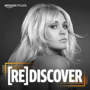 REDISCOVER Carrie Underwood