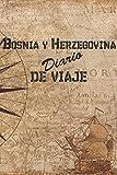 Bosnia y Herzegovina Diario De Viaje: 6x9 Diario de viaje I Libreta para listas de tareas I Regalo perfecto para tus vacaciones en Bosnia y Herzegovina