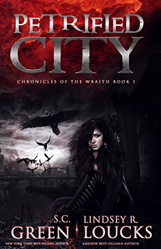 Book: Petrified City (Chronicles of the Wraith Book 1) by S.C. Green and Lindsey R. Loucks