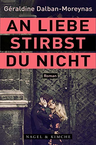 Buchseite und Rezensionen zu 'An Liebe stirbst du nicht: Roman' von Géraldine Dalban-Moreynas