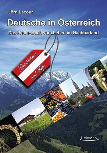 Deutsche in Österreich: Das Piefke-Buch vom Leben im Nachbarland