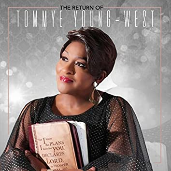 The Return of Tommye Young-West