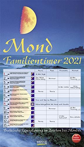 Mond-Familientimer 2021: Familienplaner, 4 Spalten - Praktische Tagesplanung mit der Kraft des Mondes. Großer astrologischer Wandkalender mit Ferienterminen und Mondphasen. 27 x 48 cm