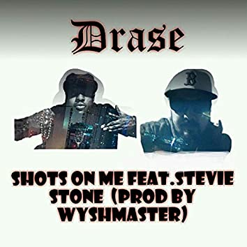 Shots On Me (feat. Stevie Stone)