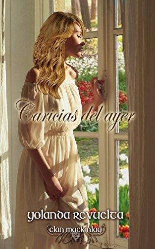 Caricias del ayer (Clan MacKinlay nº 3) de Yolanda Revuelta