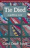Tie Died: A Quilting Cozy