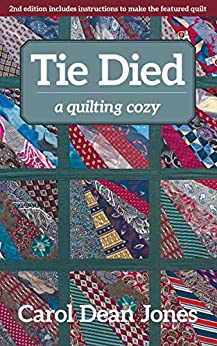 Tie Died: A Quilting Cozy by [Carol Dean Jones]
