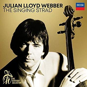 Julian Lloyd Webber - The Singing Strad (A 70th Birthday Collection)