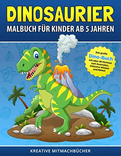 Dinosaurier Malbuch für Kinder ab 5 Jahren: Das große Dino-Buch mit über 40 Motiven zum Ausmalen, inklusive Wissen & Rätsel