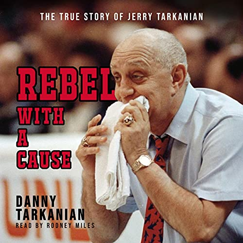 Rebel with a Cause: The True Story of Jerry Tarkanian cover art
