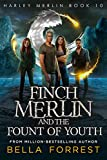 Harley Merlin 10: Finch Merlin and the Fount of Youth