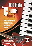 100 Hits In C-Dur: Band 3: Songbook für Klavier, Gitarre, Keyboard, Gesang