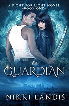 The Guardian: Dark Paranormal Romance (A Fight for Light Novel Book 1) by [Nikki Landis, Victoria Cooper Art]