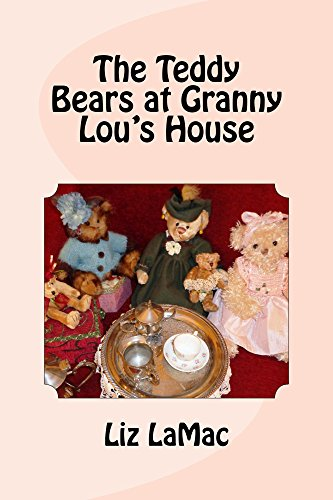 The Teddy Bears at Granny Lou's House, For Children from kindergarten to 3rd (English Edition)