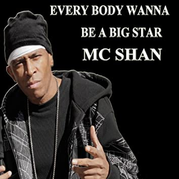 Every Body Wanna Be a Big Star