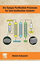 Dry Syngas Purification Processes for Coal Gasification Systems
