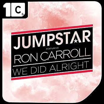We Did Alright (Radio Edit)