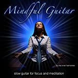 Mindful Guitar (Slow Guitar for Focus & Meditation)