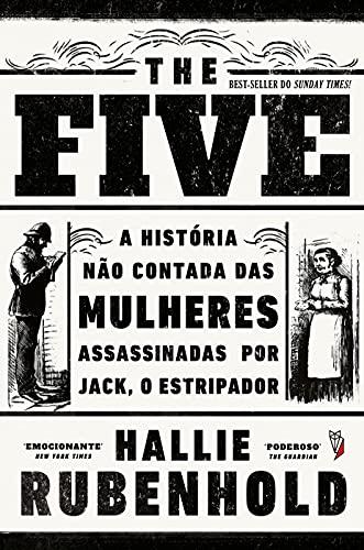 The Five. A História não Contada das Mulheres Assassinadas por Jack, o EstriPador