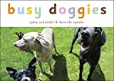 Busy Doggies!: A Busy Animals Book (A Busy Book)