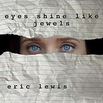 Eyes Shine Like Jewels