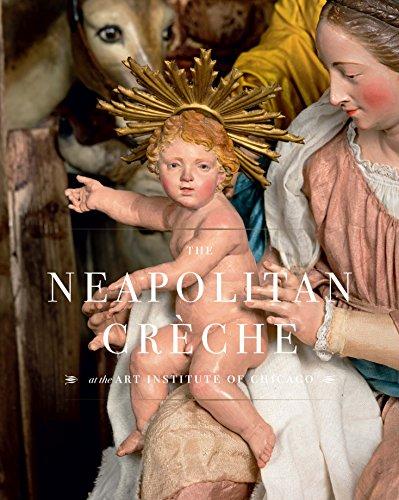 Bellenger, S: Neapolitan Creche at the Art Institute of Chic (Art Institute of Chicago)