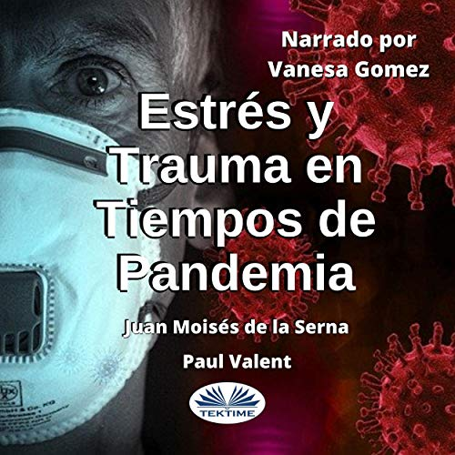 Estrés Y Trauma En Tiempos De Pandemia [Stress and Trauma in Times of Pandemic] cover art