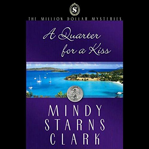A Quarter for a Kiss Audiobook By Mindy Starns Clark cover art