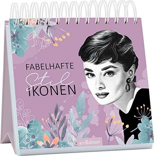 Fabelhafte Stilikonen. Inspirierende Zitate von Audrey Hepburn und anderen glamourösen Frauen: Inspirierende Zitate von Audrey Hepburn und anderen glamourösen Frauen