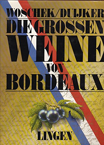 Die großen Weine von Bordeaux